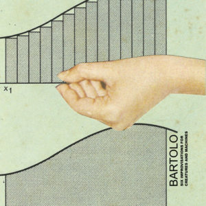 Bartolo - Six Improvisations for Creatures and Machines