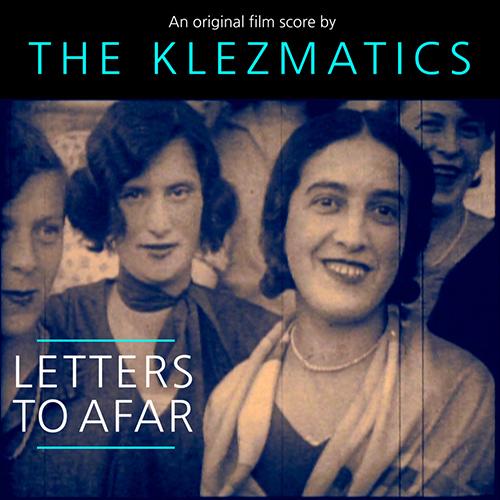 Klezmatics - Letters To Afar